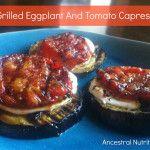 Grilled Eggplant And Tomato Caprese