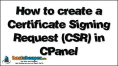 How to create a Certificate Signing Request (CSR) in CPanel  The Best and Cheapest Web Hosting services on Planet Earth https://www.hostcheaper.info