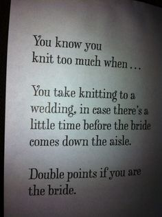 I don't call this knitting to much, I call this the exact dedication to the craft that one should enjoy :D