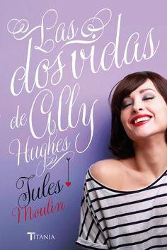 Las dos vidas de Ally Hughes // Jules Moulin // Titania Amour (Ediciones Urano)