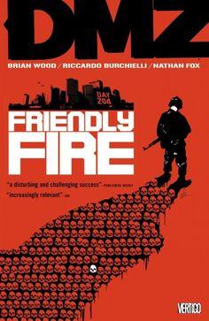 DMZ: Friendly Fire Vol. 4 by Brian Wood