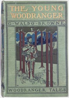 The Young Woodranger by G Waldo Browne, London: Jarrold Sons 1901 Signed Binding Fine   eBay