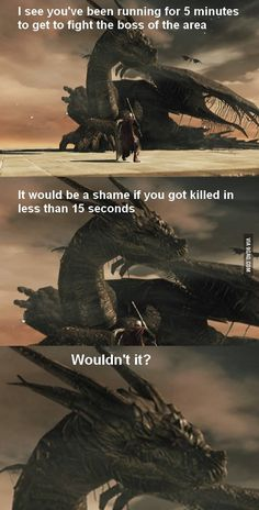 Dark Souls players will understand and unfortunately this is suitable for most bosses... - www.viralpx.com |