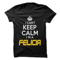 Keep Calm I am ... FELICIA - Awesome Keep Calm Shirt ! - #grandparent gift #couple gift. BUY NOW  => https://www.sunfrog.com/Hunting/Keep-Calm-I-am-FELICIA--Awesome-Keep-Calm-Shirt-.html?id=60505