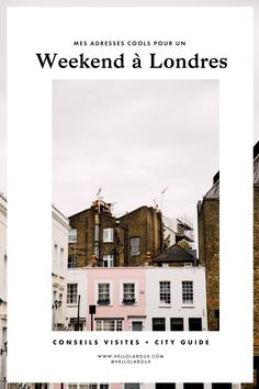 Retrouvez tout ce qu'il y a à voir, à visiter pour découvrir Londres le temps d'un (grand) week-end !