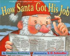 How Santa Got His Job...Will have to read aloud to go along with December persuasive writing activity. (Students write a cover letter to Santa asking him to hire them as an elf.)