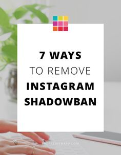 Here are the 7 ways to remove Instagram shadowban.