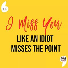 I miss you like an idiot misses the point. #idiot #missingsomeone #love #missingyou #lovequotes #missyou #brokenheart #poetry #missing #sad #you #quotes #memories #instagram #instagood #sadquotespage #feelings #loveyou #sadedits #imissyou #amor #cute #truelove #moron #stupid #sickmemes #dumb #trump #quote #funny