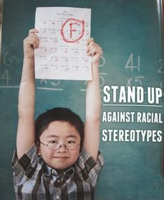 One main stereotype of Asians' is that they're really smart, I think this picture is awesome because he is holding up a F paper like he is proud. It just shows you should not judge a book by its cover, just because your Asian does not automatically make you smart. Everyone is influenced and works for what they earn, you shouldn't categorize people.