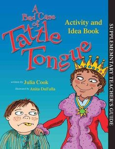 An activity book to go along with A Bad Case of Tattle Tongue (9781931636865)…