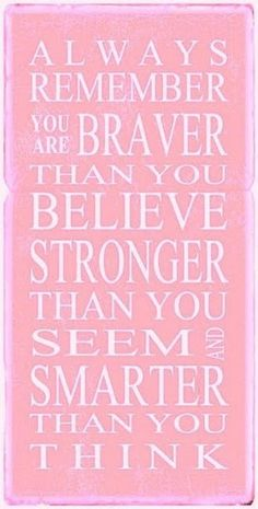 Remember you are a strong woman!!! Bebe'!!! Love this quote on a pink poster!!!