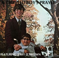 """""""A Crippled Boy's Prayer""""  Featuring Jerry D. Brown. Yes kids, at one time, it was okay to call disabled people """"crippled""""."""