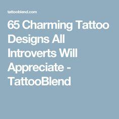 65 Charming Tattoo Designs All Introverts Will Appreciate - TattooBlend