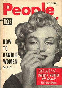Dec 1952 People Magazine featuring Marilyn Monroe. If you can handle her, you can handle anyone.
