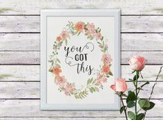 You Got This - Printable Art - Printable Quote - Inspirational Wall Art - Instant Download - Motivational Art - Positive Quote - Life Quote
