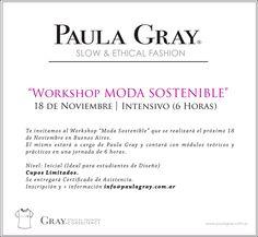 """SAVE THE DATE •Workshop """"MODA SOSTENIBLE"""" por Paula Gray (18 de Noviembre en Buenos Aires)"""