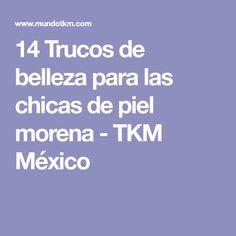 14 Trucos de belleza para las chicas de piel morena - TKM México