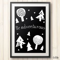 Kids poster, quote poster, motivational quote, be adventurous, printable kids quote, black and white, scandinavian style by Dodlido on Etsy