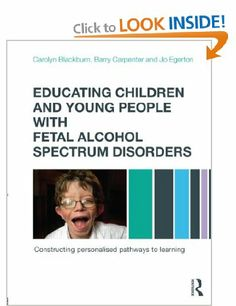 Educating Children and Young People with Fetal Alcohol Spectrum Disorders: Constructing Personalised Pathways to Learning: Amazon.co.uk: Car...
