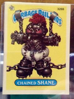 "Garbage Pail Kids ""Chained Shane"""