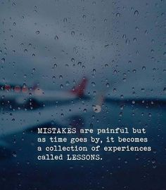 Mistakes are painful..