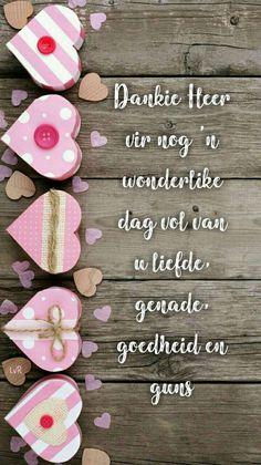 Good Morning Greetings, Good Morning Wishes, Happy Birthday Cards, Birthday Wishes, Lekker Dag, Goeie Nag, Goeie More, Afrikaans Quotes, Jesus Prayer