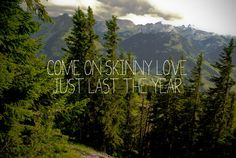 Skinny Love (bon iver,skinny love,music,lyric,quote,trees,nature,typography)