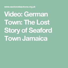 Video: German Town: The Lost Story of Seaford Town Jamaica