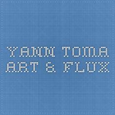 Yann Toma - Art & Flux Richard Shusterman,