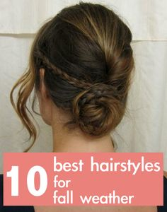 best braids, buns and ponytail hairstyles for fall