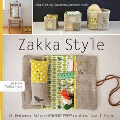 Zakka Style: 24 Projects Stitched With Ease to Give, Use & Enjoy: Amazon.it: Rashida Coleman-hale: Libri in altre lingue