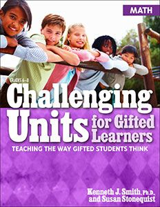 Challenging Units for Gifted Learners: Teaching the Way Gifted Students Think (Math)