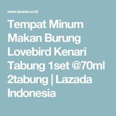Tempat Minum Makan Burung Lovebird Kenari Tabung 1set @70ml 2tabung   Lazada Indonesia