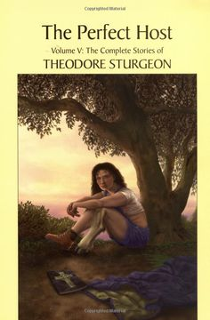 The Perfect Host: Volume V: The Complete Stories of Theodore Sturgeon: Books