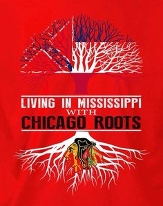 LIVING IN MISSISSIPPI WITH CHICAGO ROOTS Chicago Blackhawks, Mississippi, Roots, Movie Posters, Movies, Films, Film Poster, Cinema, Movie