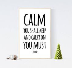 YODA STAR WARS Quote Print Calm you shall keep and carry