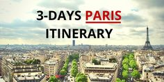 """You have only 3 days in Paris? Check out this """"all in"""" Paris itinerary and plan your perfect trip to the city of love!"""