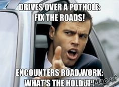 Hahaha, OMG look at this The impatient drivers | #drivers, #potholes, #workers, #complaining, #asshole, #funny