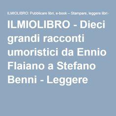 ILMIOLIBRO - Dieci grandi racconti umoristici da Ennio Flaiano a Stefano Benni - Leggere
