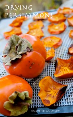 The persimmons won't last much longer: Get them on the drying rack