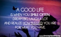 Smile often, dream big and feel blessed. Have a good day!  www.SevenDaySalesSurge.com