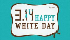 3.14 HAPPY WHITE DAY