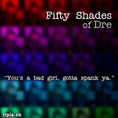 Fifty Shades of Dre