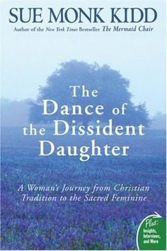 The Dance Of The Dissident Daughter: A Woman's Journey from Christian Tradition to the Sacred Feminine by Sue Kidd, http://www.amazon.ca/dp/0061144908/ref=cm_sw_r_pi_dp_oMiwrb1C5Y1K3