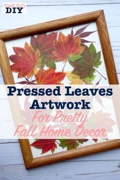 Pressed Leaves Artwork for Pretty Fall Home Decor