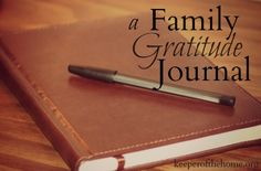Making A Family Gratitude Journal {A Simple Thanksgiving Tradition}