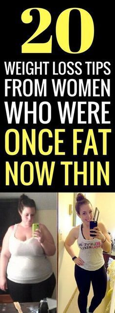 20 Weight Loss Tips From Women Who Were Once Chubby Now Thin.