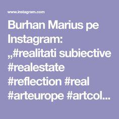 "Burhan Marius pe Instagram: ""#realitati subiective #realestate #reflection #real #arteurope #artcolector #colector #contemporanArt #artistonig #determination #democracy…"" Marius, Europe, Reflection, Instagram, Art, Art Background, Kunst, Performing Arts, Art Education Resources"