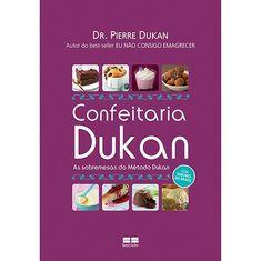 Confeitaria Dukan As sobremesas do Método Dukan