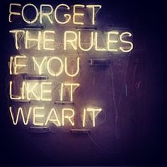 If you like it, wear it!  Tell that to the annoying teachers at school!